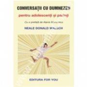 Conversatii cu Dumnezeu pentru adolescenti si parinti
