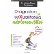 Dragostea Si Sexualitatea Adolescentilor - Pentru Baieti