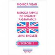 Metoda rapida de invatare a gramaticii. Limbii Engleze - EXERCITII 1
