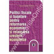 Politici fiscale şi bugetare pentru reformarea economiei şi relansarea creşterii economice