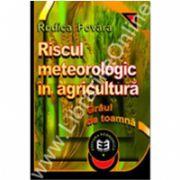 Riscul meteorologic în agricultură. Grâul de toamna