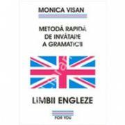 Metoda rapida de invatare a gramaticii. Limbii Engleze