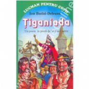 Tiganiada - Un Poem In Proza De Serban Codrin