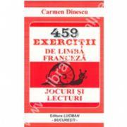 459 Exercitii De Limba Franceza - Jocuri Si Lecturi