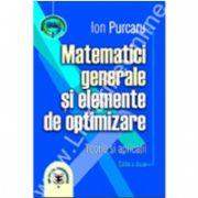 Matematici generale şi elemente de optimizare. Teorie si aplicatii, Ediţia a II-a