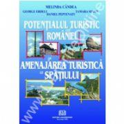Potentialul turistic al Romaniei si amenajarea turistica a spatiului