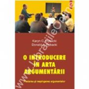 O introducere in arta argumentarii. Pledarea si respingerea argumentelor