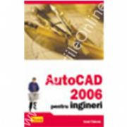 AUTOCAD 2006 pentru ingineri