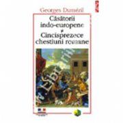 Casatorii indo-europene si Cincisprezece chestiuni romane
