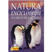 Natura - Enciclopedie pentru intreaga familie