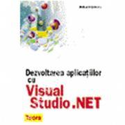 Dezvoltarea aplicatiilor cu Visual Studio . NET