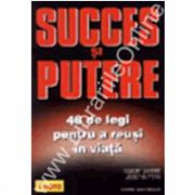 Succes si putere, 48 de legi pentru a reusi in viata