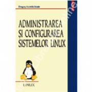 Administrarea si configurarea sistemelor Linux. Editia a III- a