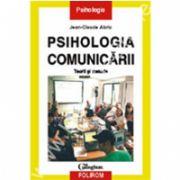 Psihologia comunicarii. Teorii si metode