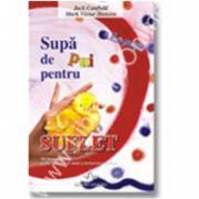 SUPA DE PUI PENTRU SUFLET - a 5-a portie