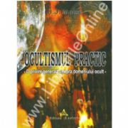 Ocultismul practic - O privire generala asupra domeniului
