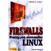 Firewalls. Protejarea sistemelor Linux