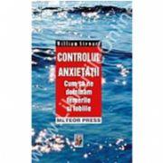Controlul anxietăţii - cum să ne dominăm temerile şi fobiile