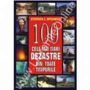 100 Cele mai mari dezastre din toate timpurile