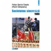 Societatea sincretica. 1980