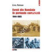 Evreii din Romania in perioada comunista. 1944-1965