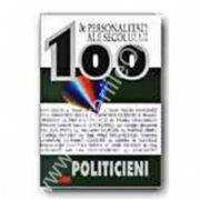 100 De personalitati ale secolului .Politicienii
