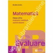 Matematica. Evaluare continua, autoevaluare. Clasa a IV-a