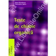 Teste de chimie organica pentru Bacalaureat si admiterea la facultatile de chimie, medicina, farmacie.