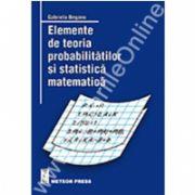 Elemente de teoria probabilităţilor şi statistică matematică