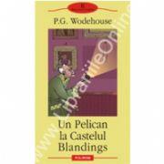 Un Pelican la Castelul Blandings