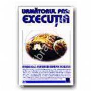 Urmatorul pas:executia!Autobiografia lui Oleg Gordievski