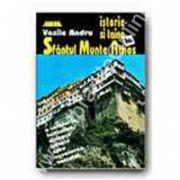 Istorie si taina la sfantul munte Athos