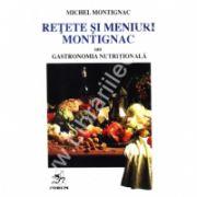 Retete & Meniuri Montignac (Gastronomia nutritionala), vol. 1