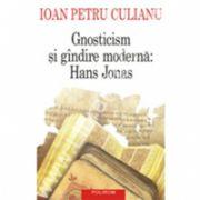 Gnosticism si gindire moderna: Hans Jonas