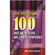 Cele mai reuşite 100 idei de afaceri din toate timpurile