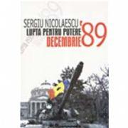 LUPTA PENTRU PUTERE. DECEMBRIE 1989