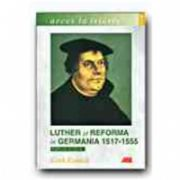 LUTHER SI REFORMA IN GERMANIA 1517-1555