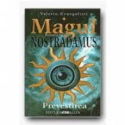MAGUL. ROMANUL LUI NOSTRADAMUS - VOL. I PREVESTIREA