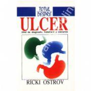 Totul despre - ULCER - Ghid de diagnostic, tratament si prevenire