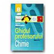CHIMIE. GHIDUL PROFESORULUI - CLASA a VIII-a