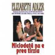 Niciodata nu e prea tirziu (Adler, Elizabeth)