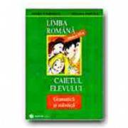 LIMBA ROMANA. CAIETUL ELEVULUI -CLASA a VI-a. GRAMATICA SI STILISTICA