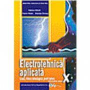 Electrotehnica aplicata, manual pentru clasa a X-a Liceu tehnologic, profil tehnic