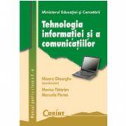 Mioara Gheroghe, TEHNOLOGIA INFORNAŢIEI ŞI A COMUNICAŢIILOR clasa a X-a