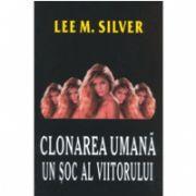 CLONAREA UMANA - Un soc al viitorului