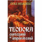 TEODORA, CURTEZANA SI IMPARATEASA