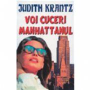Voi cuceri Manhattanul (Krantz, Judith)