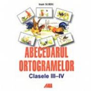 ABECEDARUL ORTOGRAMELOR. CLASELE III - IV