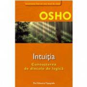 OSHO INTUITIA - Cunoasterea de dincolo de logica