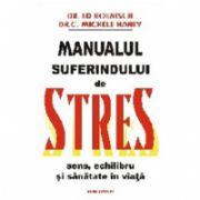 Manualul suferindului de stres, sens, echilibru si sanatate în viata